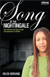 Song Of The Nightingale: One Woman's True Story Of Faith And Persecution In Eritrea - eBook