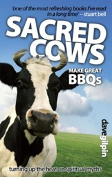 Sacred Cows Make Great Bbqs: Turning Up The Heat On Spiritual Myths - eBook