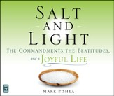 Salt and Light: The Commandments, the Beatitudes, and a Joyful Life, Audio CD