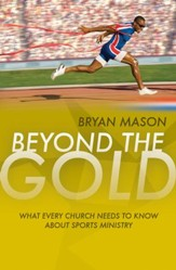 Beyond The Gold: What Every Church Needs To Know About Sports Ministry - eBook