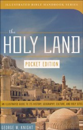 The Holy Land: An Illustrated Guide to Its History, Geography, Culture, and Holy Sites--Pocket Edition