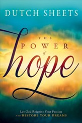 The Power of Hope: God Is for You! Expect His Favor and Glory to Renew Your Mind, Heal Your Heart, and Restore