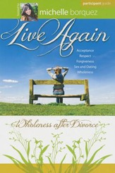 Live Again: Wholeness After Divorce 8 Sessions - Participant Guide