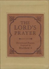 Lord's Prayer: Devotional Prayers Inspired by Matthew 6