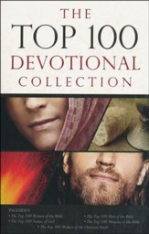 Top 100 Devotional Collection: Featuring The Top 100 Women of the Bible, The Top 100 Men of the Bible, The Top 100 Miracles of the Bible, The Top 100 Names of God, and The Top 100 Women of the Christian Faith