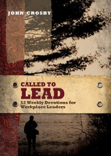Called to Lead: 52 Weekly Devotions for Workplace Leaders - eBook
