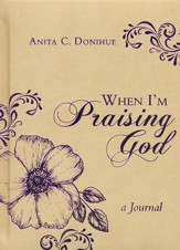 When I'm Praising God: A Journal