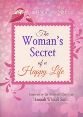 Woman's Secret of a Happy Life: Inspired by the Beloved Classic by Hannah Whitall Smith