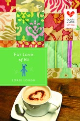 For Love of Eli: Quilts of Love Series - eBook