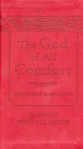 The God of All Comfort, Abridged and Updated