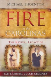 Fire in the Carolina's: The Revival Legacy of  G. B. Cashwell and A. B. Crumpler