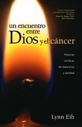 Un Encuentro entre Dios y el Cáncer  (When God and Cancer Meet)