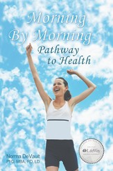 Morning by Morning Pathway to Health - eBook