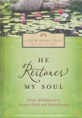He Restores My Soul: Daily Meditations to Inspire Faith and Inner Beauty