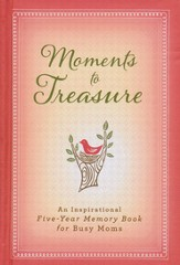 Moments to Treasure: An Inspirational Five-Year Memory Book for Busy Moms