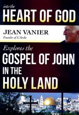 Into the Heart of God: Jean Vanier Explores the Gospel of John in the Holy Land