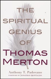 The Spiritual Genius of Thomas Merton