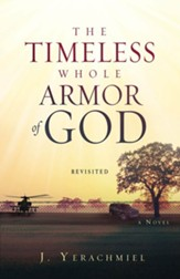 The Timeless Whole Armor of God: Revisitied