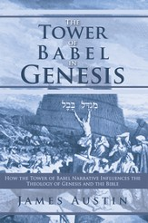 The Tower of Babel in Genesis: How the Tower of Babel Narrative Influences the Theology of Genesis and the Bible - eBook