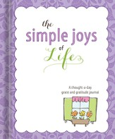 The Simple Joys of Life: A Thought-a-Day Grace and Gratitude Journal