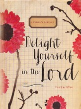 Delight Yourself in the Lord Journal: A Woman's Journal