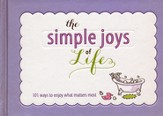 101 Simple Joys of Life: Heartwarming Inspiration to Brighten Your Day