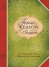 Jesus is the Reason for the Season: Celebrate the True Meaning of Christmas