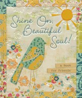 Shine On, Beautiful Soul! A Book for Friends  - Slightly Imperfect