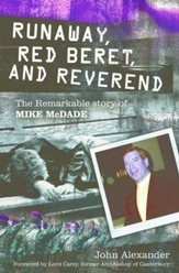 Runaway, Red Beret And Reverend: The Remarkable Story Of Mike Mcdade - eBook