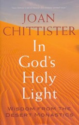 In God's Holy Light: Wisdom from the Desert