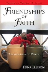 Friendships of Faith: A Shared Study of Hebrews - eBook