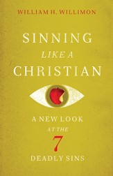 Sinning Like a Christian: A New Look at the Seven Deadly Sins - eBook