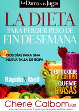 La Dieta para Perder Peso de Fin de Semana  (The Juice Lady's Weekend Weight-Loss Diet)