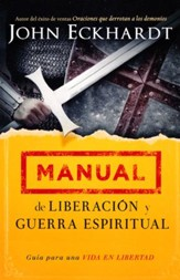 Manual de Liberación y Guerra Espiritual  (Deliverance and Spiritual Warfare Manual)