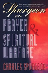 Spurgeon on Prayer & Spiritual Warfare