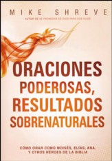 Oraciones Poderosas, Resultados Sobrenaturales  (Powerful Prayers For Supernatural Results)
