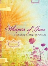 Whispers of Grace: Celebrating the Hope of New Life - Slightly Imperfect