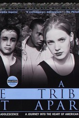 A Tribe Apart: A Journey into the Heart of American Adolescence - eBook