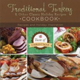 Traditional Turkey and Other Classic Holiday Recipes Cookbook: Recipes and Holiday Inspiration