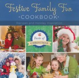 Festive Family Fun Cookbook: Recipes and Holiday Inspiration
