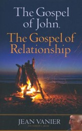 The Gospel of John, the Gospel of Relationship