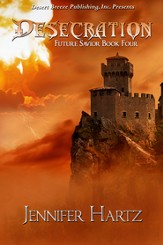 Future Savior Book Four: Desecration - eBook