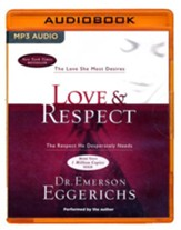 Love & Respect: The Love She Most Desires; The Respect He Desperately Needs - unabridged audio book on MP3-CD