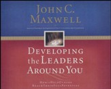Developing the Leaders Around You: How to Help Others Reach Their Full Potential - unabridged audio book on CD