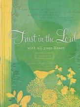 Trust in the Lord:...with all your heart