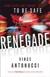 Renegade: Your Faith Isn't Meant to Be Safe - eBook