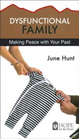 Dysfunctional Family: Making Peace with Your Past