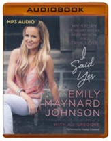 I Said Yes: My Story of Heartbreak, Redemption, and True Love- unabridged audio book on MP3-CD