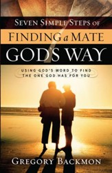 Seven Simple Steps of Finding a Mate God's Way - eBook