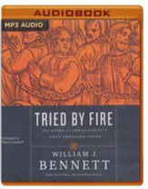 Tried by Fire: The Story of Christianity's First Thousand Years- unabridged audio book on MP3-CD